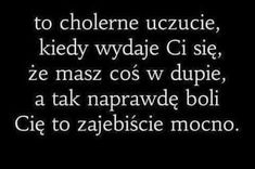 To cholerne uczucie – Source by Mood Quotes, Daily Quotes, True Quotes, Motivational Quotes, Pretty Words, Cool Words, Wise Words, Cute I Love You, Sad Pictures