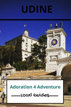 Adoration 4 adventure's local guide for visitor's to Udine, Italy. Including top places to eat, drink, stay and how to get around on a budget.