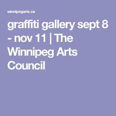 graffiti gallery sept 8 - nov 11 | The Winnipeg Arts Council Graffiti, City, Gallery, Roof Rack, Cities, Graffiti Artwork, Street Art Graffiti