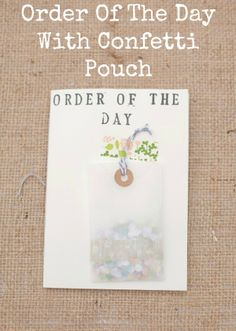 DIY Tutorial: Order Of The Day With Confetti Pouch