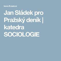 Jan Sládek pro Pražský deník | katedra SOCIOLOGIE