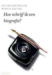 (B-LC) Hoe schrijf ik een biografie? Auteur: Dik van der Meulen en Monica Soeting - In overzichtelijke hoofdstukken zetten de auteurs, beiden met de nodige ervaring in het schrijven van biografi eën, uiteen hoe je een biografie zou kunnen schrijven.