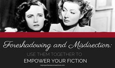 Foreshadowing and Misdirection: Use Them Together to Empower Your Fiction