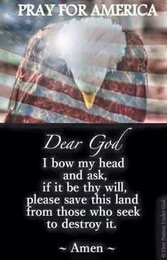 Thy will be done Lord. I pray for those who seek You still. Hear our prayer. Forgive our sin. Heal our land. We are standing in a major gap for our nation. Please Dear Lord. Trump to become President of the United States of America ! Pray For America, I Love America, God Bless America, Us Navy, Navy Mom, Independance Day, Soli Deo Gloria, My Champion, Into The Fire