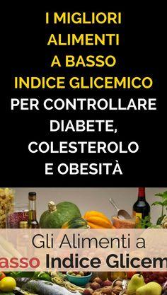 I Migliori Alimenti a Basso Indice Glicemico per Controllare Diabete, Colesterolo e Obesità - Rimedi Naturali