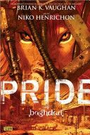 Pride of Baghdad / Graphic Novels PN6727.V387 P75 2006