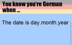 You know you're german when