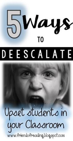 Learn 5 effective ways to deescalate negative behaviors in your classroom!  Friends Of Reading