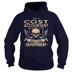 COST ACCOUNTANT WHAT'S YOUR SUPERPOWER T-Shirts, Hoodies. ADD TO CART ==► https://www.sunfrog.com/LifeStyle/COST-ACCOUNTANT-super-Navy-Blue-Hoodie.html?id=41382