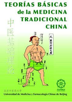 Basado en el texto oficial de las Teorías Básicas de la Medicina Tradicional China para el estudio avanzado de la medicina tradicional y la farmacología chinas