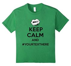 Keep Calm And #YourTextHere Funny Meh T-Shirt - Kids 4 - Grass ConnectingDOTS http://www.amazon.com/dp/B019O4OR7Y/ref=cm_sw_r_pi_dp_N7qEwb1RQ5JCH