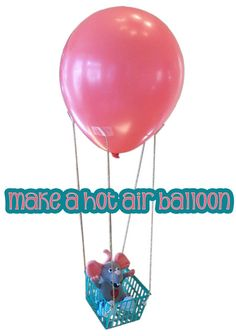 Make a hot air balloon (did this in vacation bible school as a kid. balloon had paper mache and paint over it to last longer and a hanger from the top.)