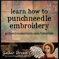 Learn how to punchneedle with Teresa Kogut at Gather, Dream, Create! You will learn how to punchneedle from start to finishing your project. Also get selected patterns at a discounted rate! Click image to learn more.