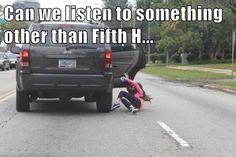Can we listen to something other than Fifth H...