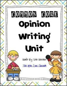 Common Core Opinion Writing Unit!