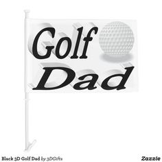 Black 3D Golf Dad Car Flag