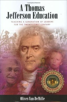 A Thomas Jefferson Education: Teaching a Generation of Leaders for the Twenty-first Century: DeMille, Oliver Van