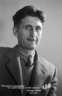 "George Orwell, author of 1984, offers up the following quote on this great poster: ""Serenity is impossible to a poor man in a cold country."" Ships fast. 11x17 inches. Need Poster Mounts..?"