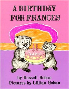 A Birthday for Frances. Frances has a difficult time accepting the fact that the family is celebrating her sister Gloria's birthday and that she must wait her turn. But she does in the end. Activity: Plan a birthday party. Make place cards.