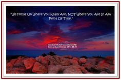 We focus on where you really are, NOT where you are in any point in time. *Abraham-Hicks Quotes (AHQ2241) #workshop #focus