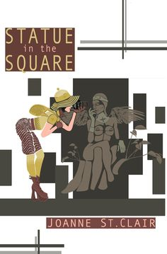"""Statue In The Square.....available today for a few days gratis free. Below is just one of the great reviews for this book...  """"I've read many books on the subject of LOA, Positive thinking and many others but this book by far is the most helpful one. This book helped me to think positively and to use the art of visualization so immensely, that I do it all day long without even working too hard.  THANK YOU THANK YOU THANK YOU Joanne St.Clair for sharing your knowledge and wisdom with us :)"""""""