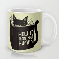 Coffee Mugs featuring How To Train Your Human by Tobe Fonseca