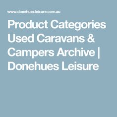 Product Categories Used Caravans & Campers Archive | Donehues Leisure