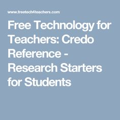 Free Technology for Teachers: Credo Reference - Research Starters for Students Science Lesson Plans, Science Lessons, Information Literacy, Research Skills, Technology Integration, Science News, Learning Tools, Critical Thinking, Elementary Schools