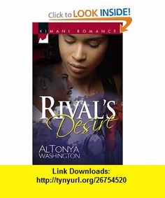 Rivals Desire (Kimani Romance) (9780373860791) Altonya Washington , ISBN-10: 037386079X  , ISBN-13: 978-0373860791 ,  , tutorials , pdf , ebook , torrent , downloads , rapidshare , filesonic , hotfile , megaupload , fileserve