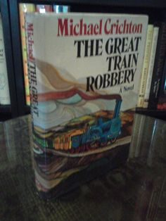 The Great Train Robbery by Michael Crichton (1975, Hardcover)