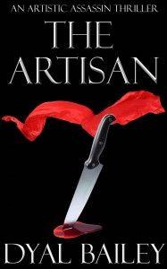The Artisan: An Artistic Assassin Thriller  by  #DyalBailey  #CIA Assassin  #Thriller Get your copy  -->   http://amzn.to/ROsCMt