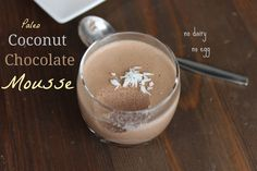 Coconut chocolate Mousse (Paleo, Primal)Ingredients 1 can (14 oz) Coconut Milk 1/4 c Maple Syrup 1 1/2 tbsp Gelatin (I use this one) 2 tbsp Cocoa Powder pinch of sea salt