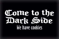 New Custom Screen Printed Tshirt Come To The Dark Side We Have Cookies Humor Small - Free Shippi Cinema, Custom Screen Printing, Dark Side, Light Side, Laugh Out Loud, Make Me Smile, Funny Tshirts, I Laughed, Favorite Quotes
