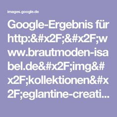 Google-Ergebnis für http://www.brautmoden-isabel.de/img/kollektionen/eglantine-creations-mademoiselle.jpg