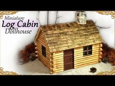 Cute Miniature Log Cabin - Dollhouse Tutorial - YouTube