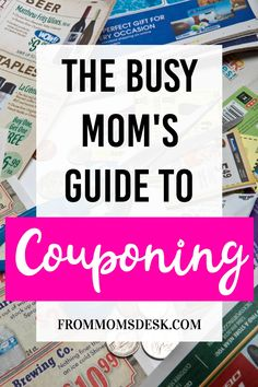 24eaf3e8396 Busy Mom s Guide to Couponing for Beginners - Saving money has never been  so easy.