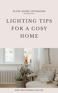 The importance of lighting when you're creating a cosy calming home in partnership with Habitat {Ad} - Jessica Rose Williams