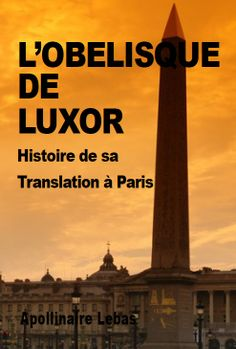 L'Obélisque de Luxor by Apollinaire Lebas