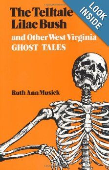 The Telltale Lilac Bush and Other West Virginia Ghost Tales: Ruth Ann Musick: 9780813101361: Amazon.com: Books