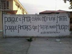 Porque el amor cuando no muere mata, porque amores que matan nunca mueren. #frases