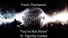 Travis Thompson- You're Not Alone ft. Tigerlily Cooley #music #hiphop #alternative #indie #chill #Seattle #TravisThompson #Bleachbear #YoureNotAlone #blog #blogger #Eargasm #youtube