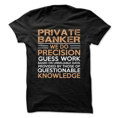 Love being A PRIVATE BANKER T-Shirts, Hoodies, Sweatshirts, Tee Shirts (21.99$ ==> Shopping Now!)