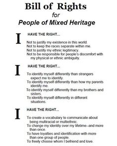 Mixed heritage bill of rights. Mixed Girl Problems, Girl Problems Funny, Reminder Quotes, Mom Quotes, Quotes To Live By, Tostadas, Biracial Quotes, Biracial Women, Race Quotes
