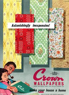 Crown Wallpapers advertisement - one way of showing your products....but it doesn't tell you tobacco will make the wallpaper go brown over time!