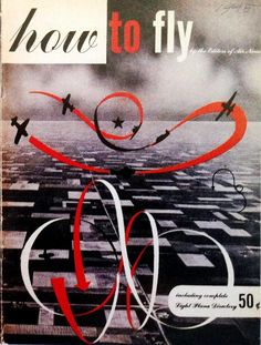 Learn How to Fly for Instructions designed by Ladislav Sutnar in Via John Clifford  Information Architecture, Information Design, Information Graphics, Learn To Fly, Type Setting, Book Design, Infographic, Typography, Design Inspiration