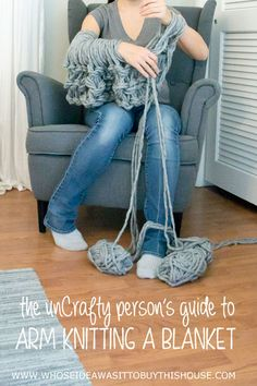 I can't knit but I just did! This is a guide for people who are NOT crafty (like me) but who want to learn how to arm knit.