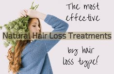 The Best Natural Hair Loss Treatments By Type! - Living, by Maggie