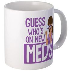 "This Bob's Burgers design features Linda's neurotic sister Gayle with a quote of her's in purple which says: ""GUESS WHO'S ON NEW MEDS""."