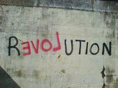 Revolution with LOVE - Street Art Graffiti Typography Inspiration, Creative Inspiration, Tattoo Inspiration, Design Inspiration, Decir No, Me Quotes, Les Mis Quotes, Wisdom, Positivity