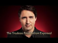The Trudeau Foundation Exposed - YouTube